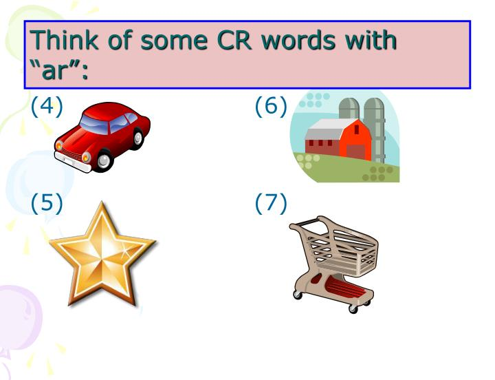 "Think of some CR words with ""ar"":"