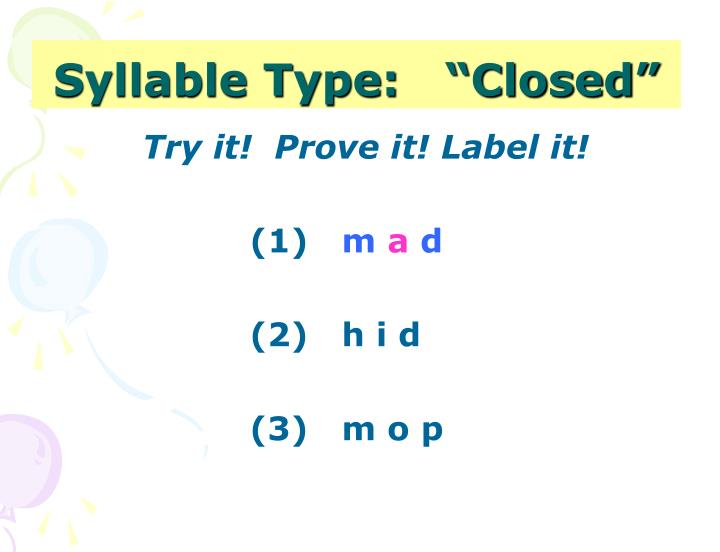 "Syllable Type:   ""Closed"""