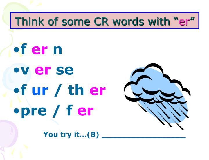 Think of some CR words with ""