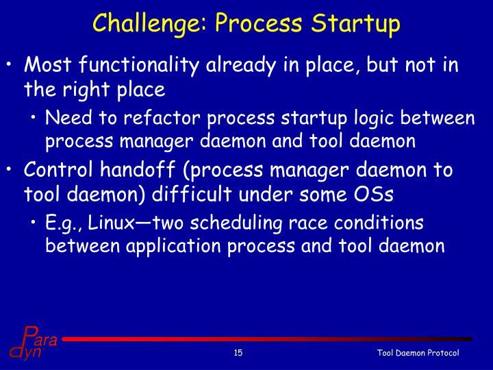 Challenge: Process Startup