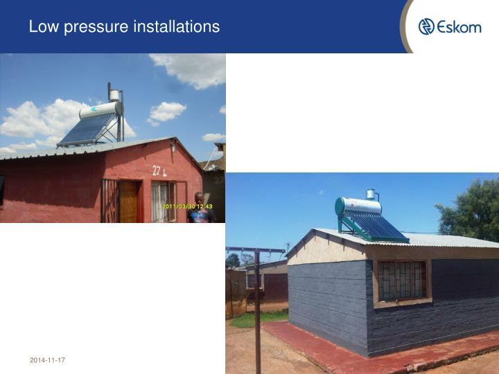 Low pressure installations