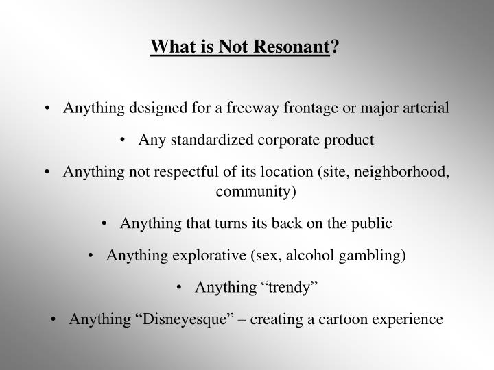 What is Not Resonant