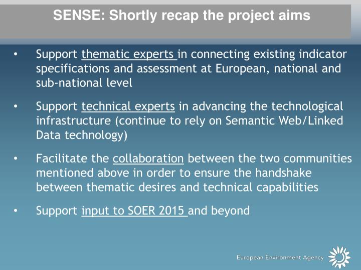 SENSE: Shortly recap the project aims
