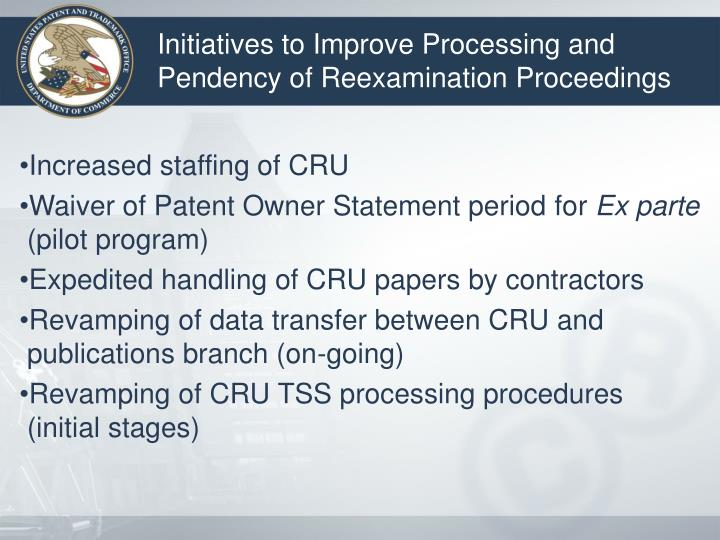 Initiatives to Improve Processing and Pendency of Reexamination Proceedings