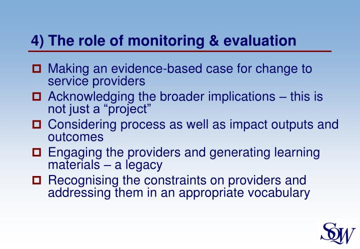 4) The role of monitoring & evaluation
