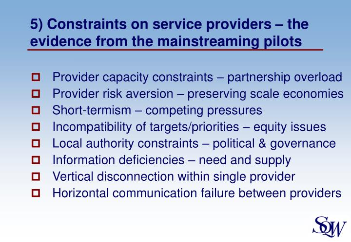 5) Constraints on service providers – the evidence from the mainstreaming pilots