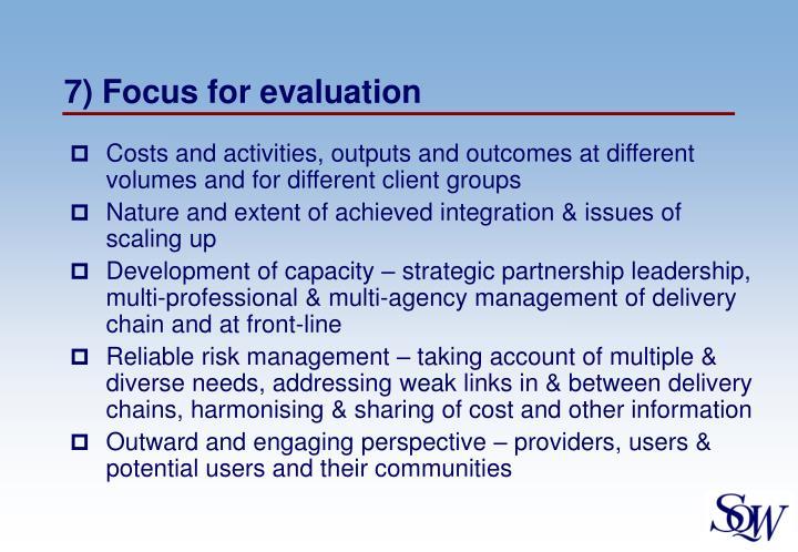 7) Focus for evaluation