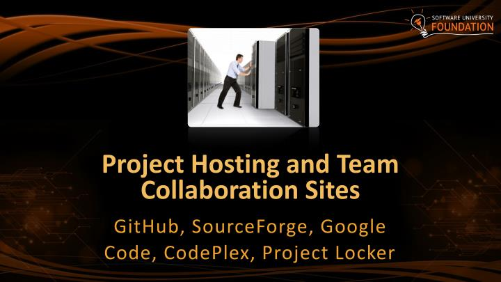 Project Hosting and Team Collaboration Sites