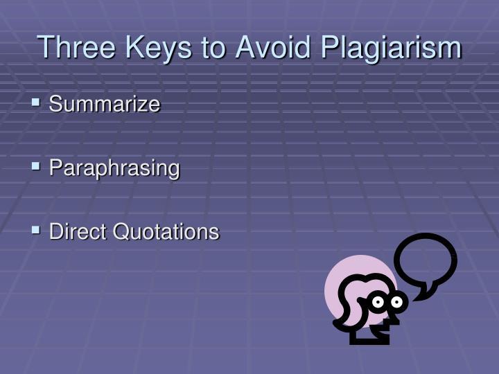Three Keys to Avoid Plagiarism