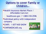 options to cover family or children