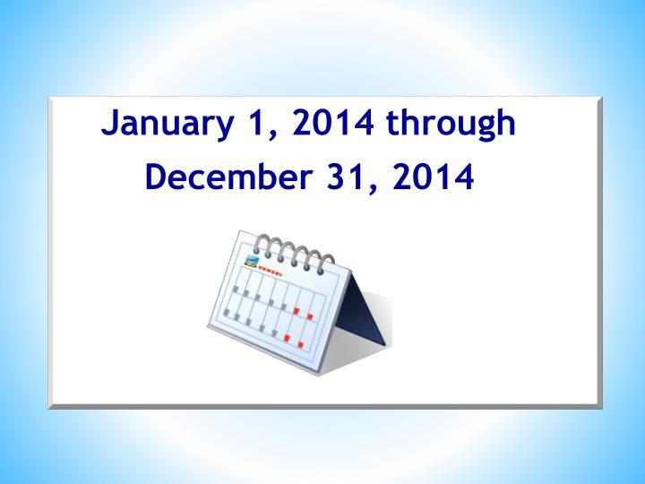 January 1, 2014 through