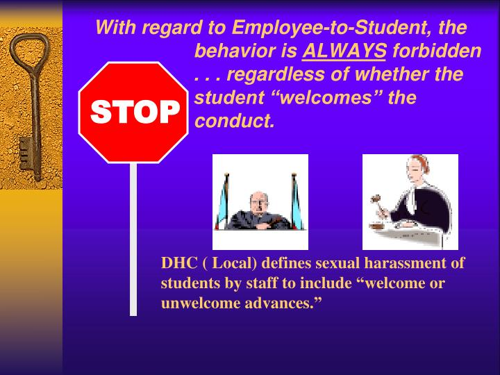 With regard to Employee-to-Student, the behavior is