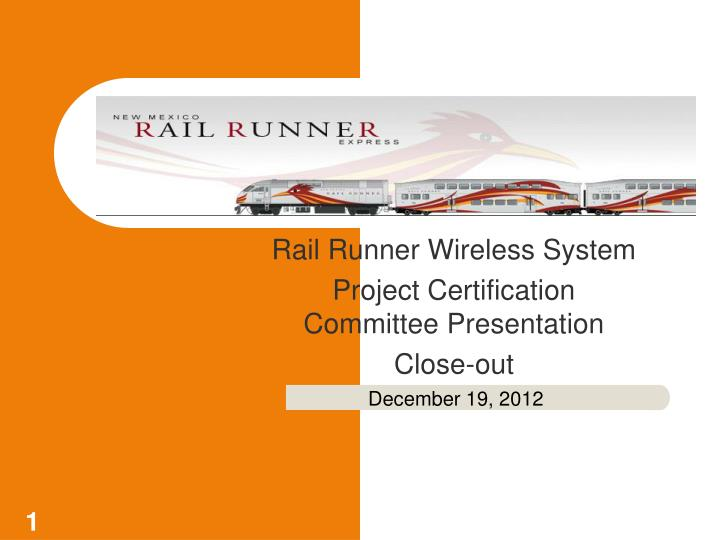 rail runner wireless system project certification committee presentation close out