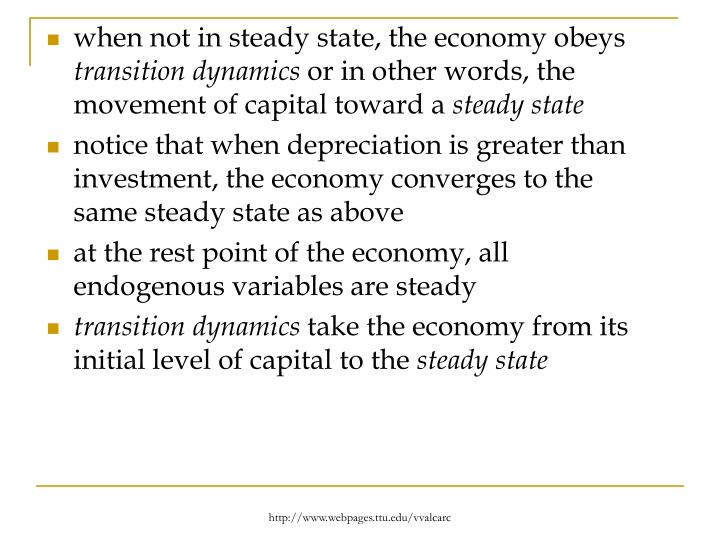 when not in steady state, the economy obeys