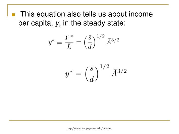 This equation also tells us about income per capita,