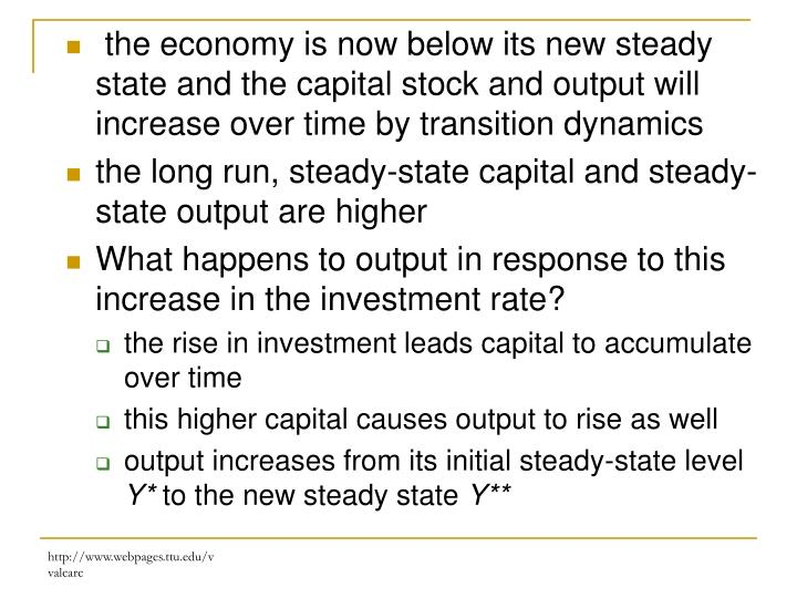 the economy is now below its new steady state and the capital stock and output will increase over time by transition dynamics