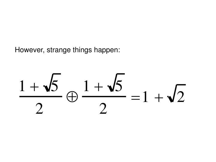 However, strange things happen:
