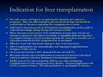 indication for liver transplantation