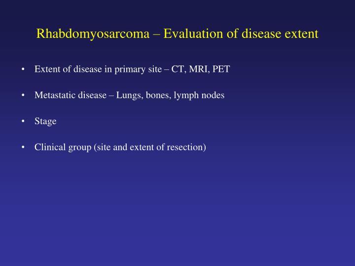 Rhabdomyosarcoma – Evaluation of disease extent