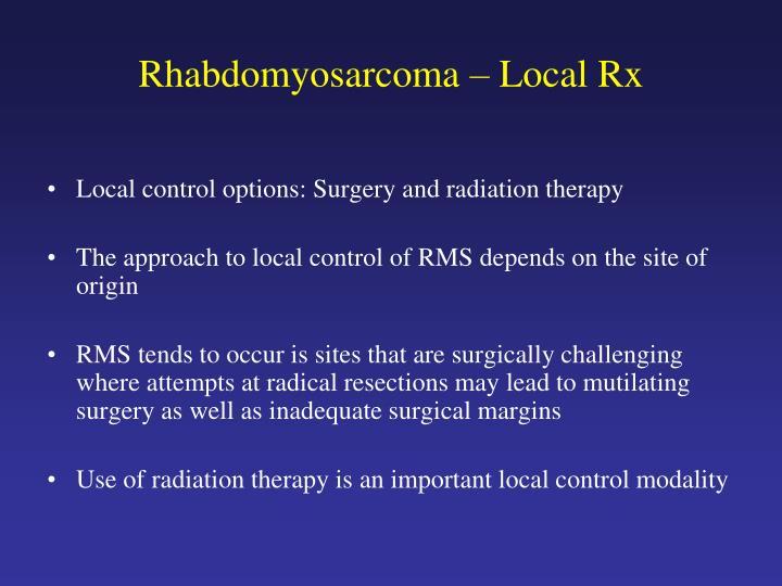 Rhabdomyosarcoma – Local Rx