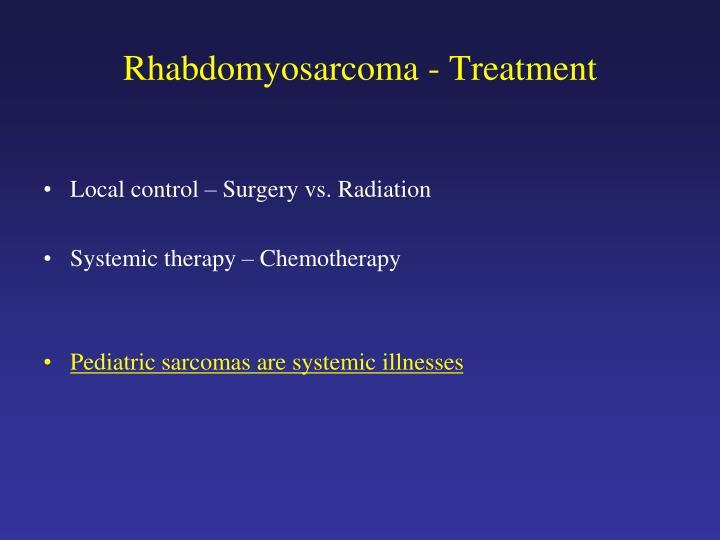 Rhabdomyosarcoma - Treatment