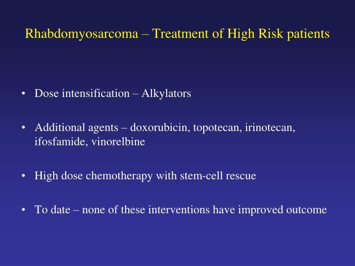 Rhabdomyosarcoma – Treatment of High Risk patients