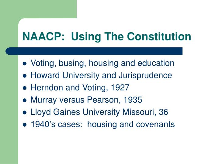 NAACP:  Using The Constitution