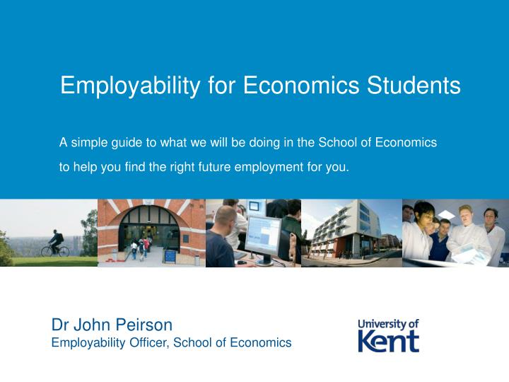 A simple guide to what we will be doing in the School of Economics to help you find the right future employment for you.