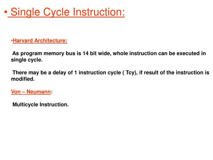 Single Cycle Instruction: