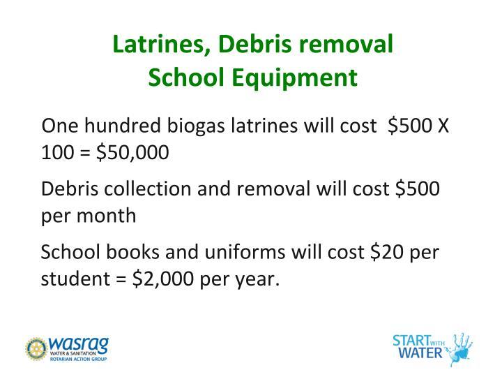 Latrines, Debris removal