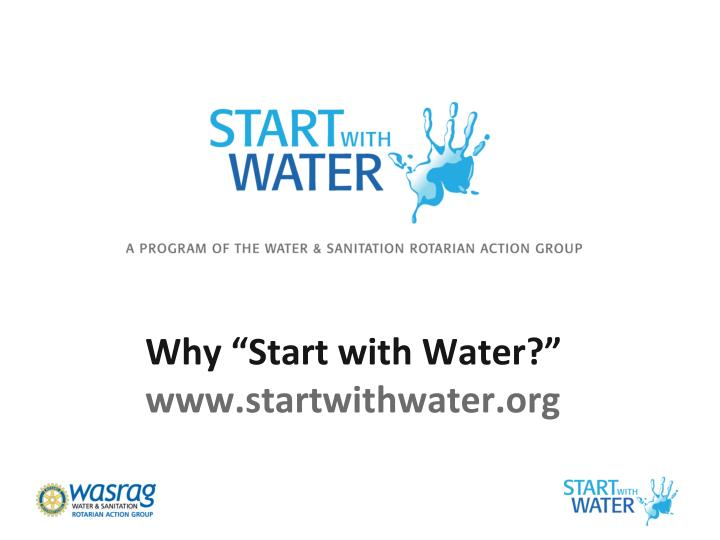 "Why ""Start with Water?"""