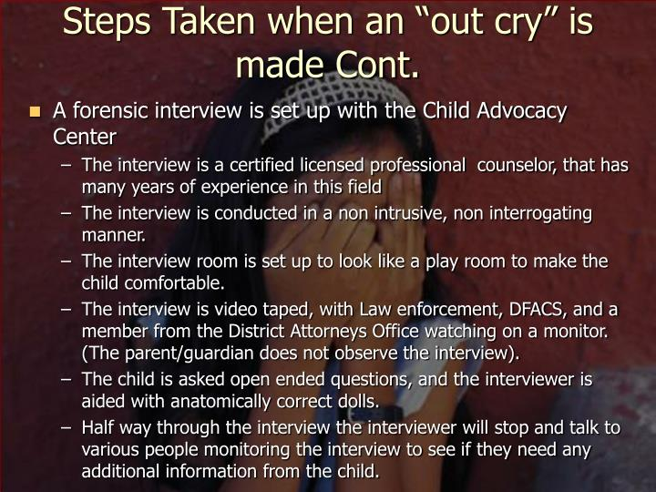 """Steps Taken when an """"out cry"""" is made Cont."""