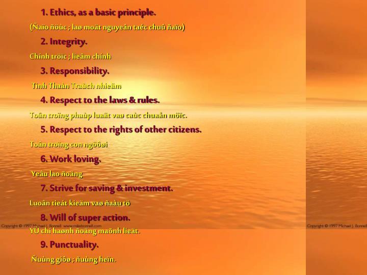 1. Ethics, as a basic principle.