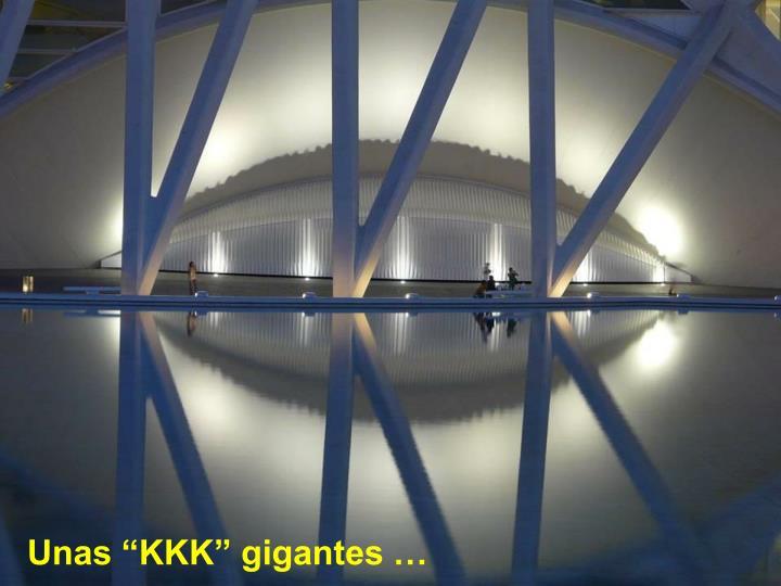 "Unas ""KKK"" gigantes"