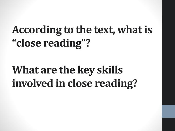 "According to the text, what is ""close reading""?"