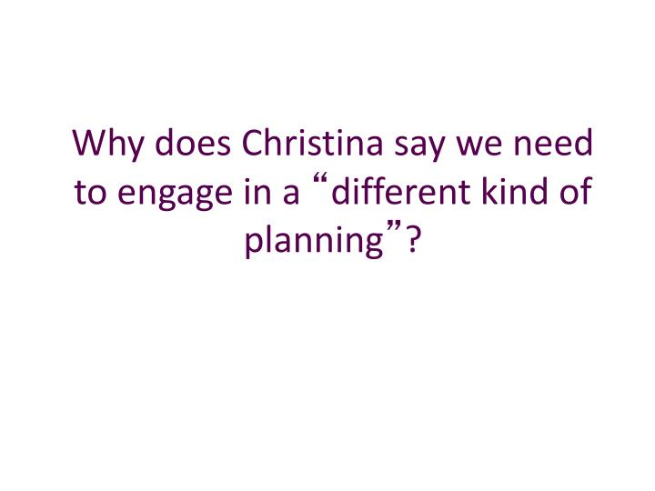Why does Christina say we need to engage in a