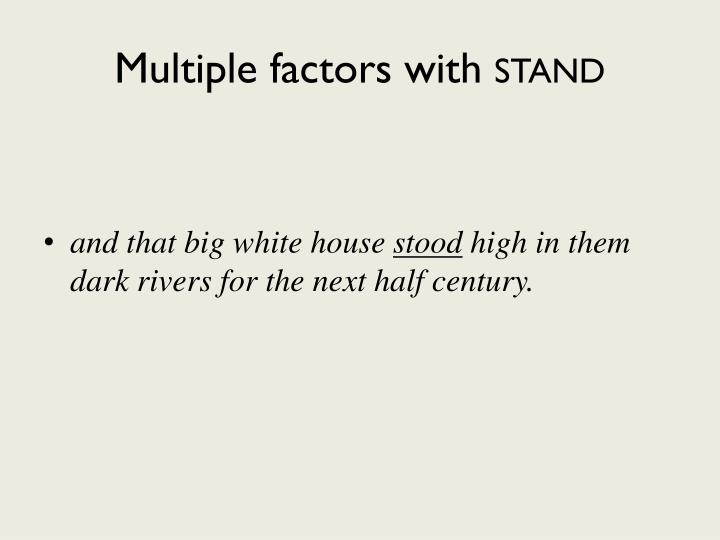 Multiple factors with