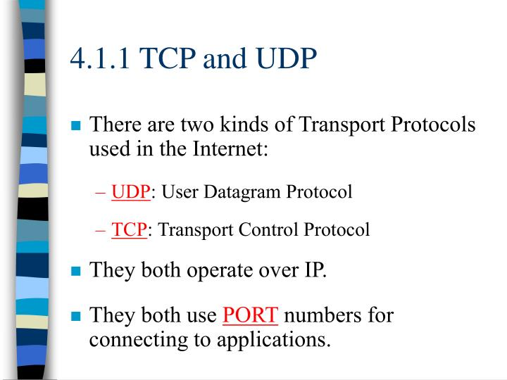 4.1.1 TCP and UDP