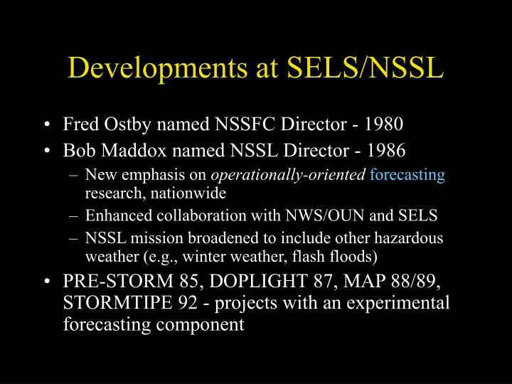 Developments at SELS/NSSL