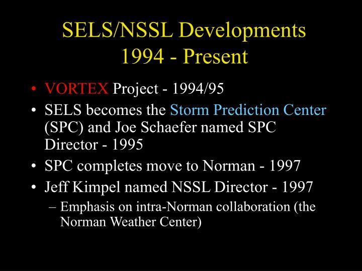 SELS/NSSL Developments