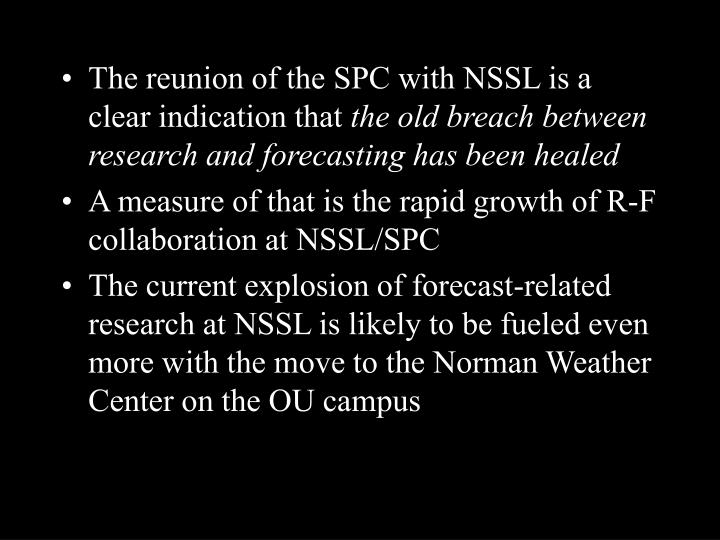 The reunion of the SPC with NSSL is a clear indication that