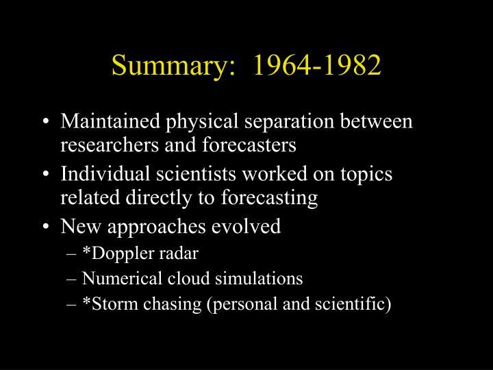 Summary:  1964-1982