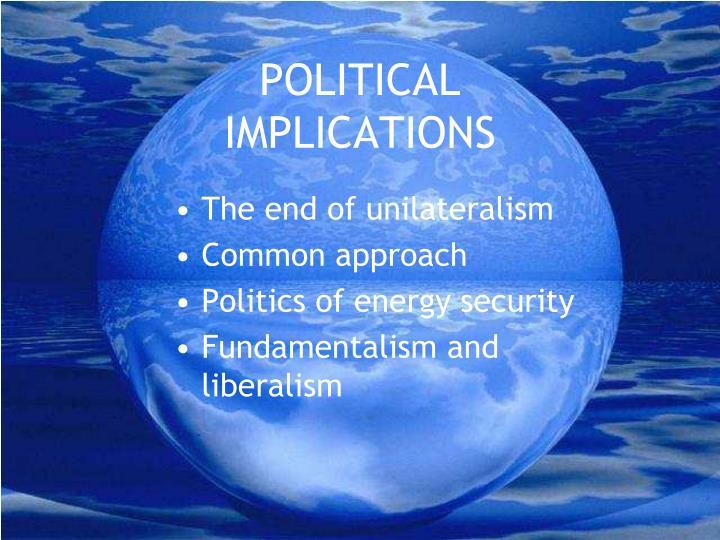 POLITICAL IMPLICATIONS