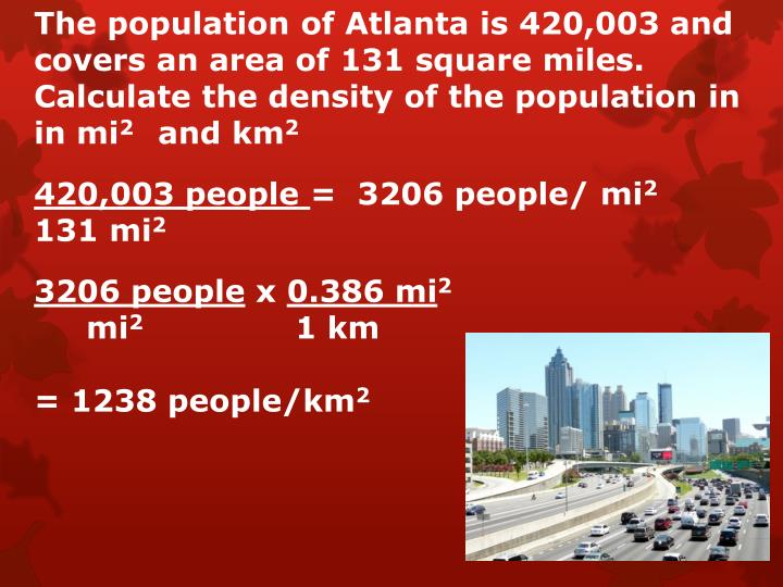 The population of Atlanta is 420,003 and covers an area of 131 square miles.