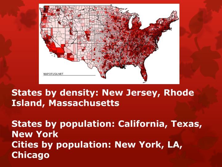 States by density: New Jersey, Rhode Island, Massachusetts