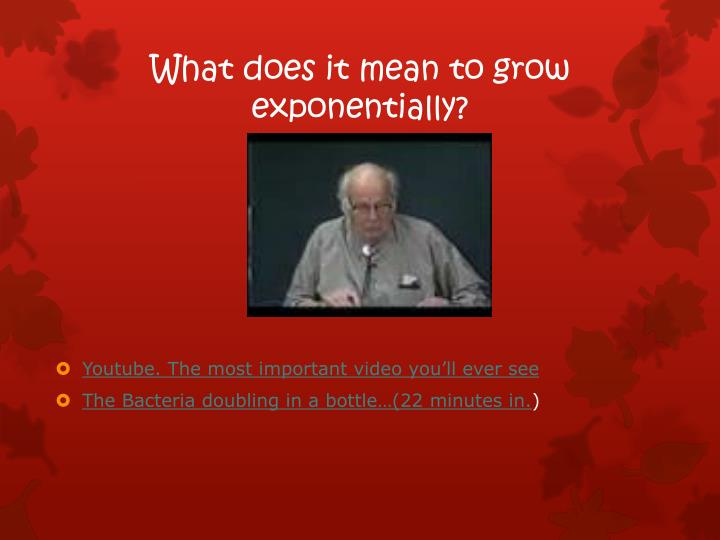 What does it mean to grow exponentially?