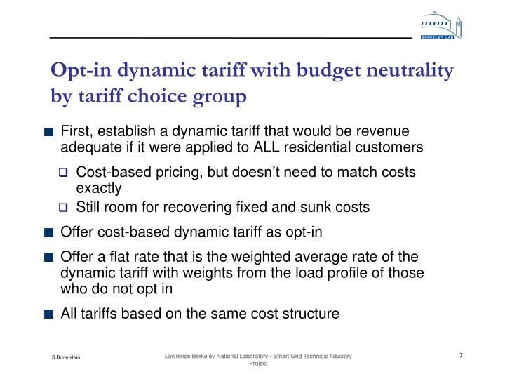 Opt-in dynamic tariff with budget neutrality by tariff choice group