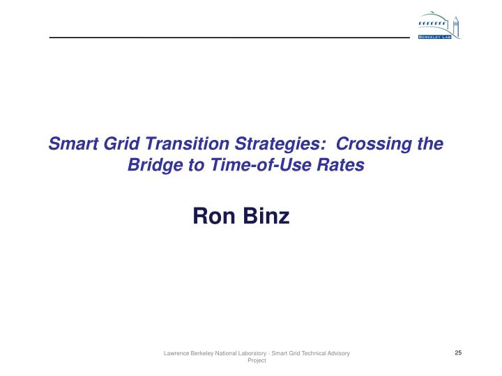 Smart Grid Transition Strategies:  Crossing the Bridge to Time-of-Use Rates