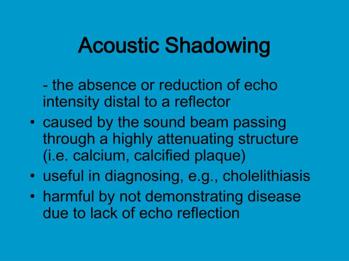 Acoustic Shadowing