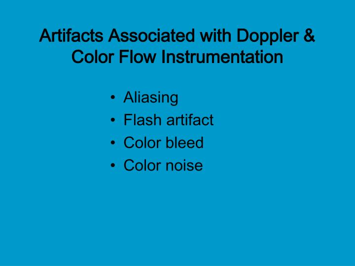 Artifacts Associated with Doppler & Color Flow Instrumentation
